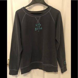 Women's Life is good crew neck sweatshirt. EUC.